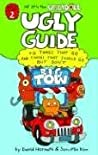 Ugly Guide to Things That Go and Things That Should Go But Don't (Hi! It's the Uglydoll #2)