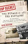 The Pyramids & the Pentagon: The Government's Top Secret Pursuit of Mystical Relics, Ancient Astronauts & Lost Civilizations