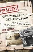 The Pyramids & the Pentagon: The Government's Top Secret Pursuit of Mystical Relics, Ancient Astronauts & Lost Civilizations