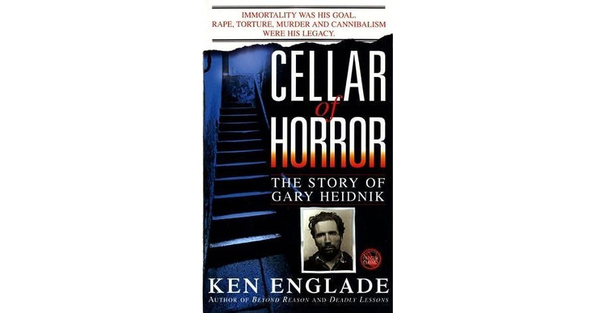 Cellar Of Horror The Story Of Gary Heidnik By Ken Englade