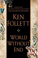World Without End (The Kingsbridge Series, #2)