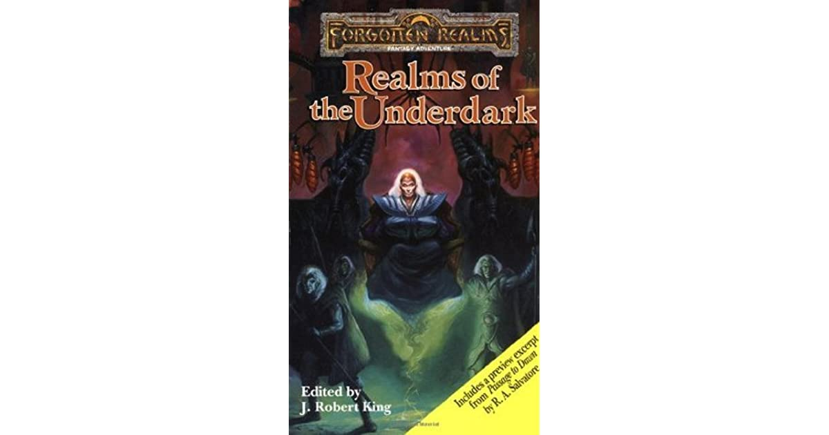Realms of the Underdark by J  Robert King