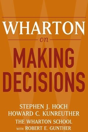 Wharton-on-Making-Decisions