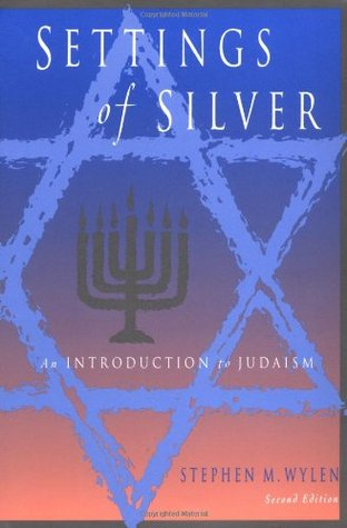 Settings of Silver: An Introduction to Judaism