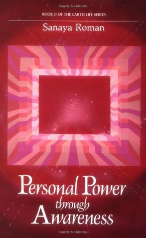 Sanaya Roman - Personal Power through Awareness