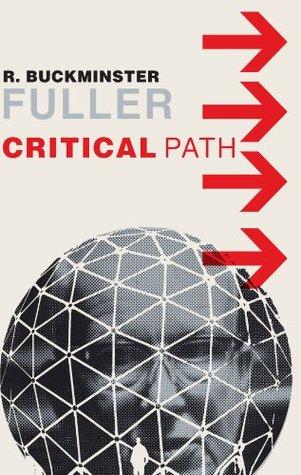 Critical Path by R. Buckminster Fuller