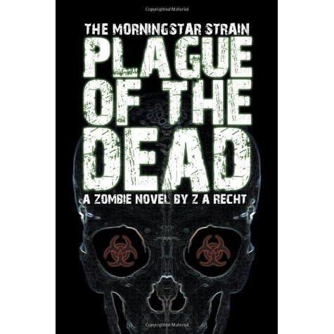 Plague Of The Dead Morningstar Strain 1 By Za Recht