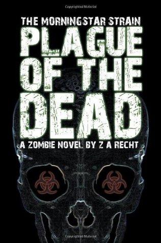 Plague of the Dead (Morningstar Strain #1)