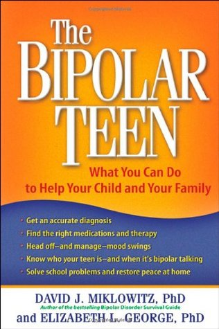 The Bipolar Teen: What You Can Do to Help Your Child and Your Family