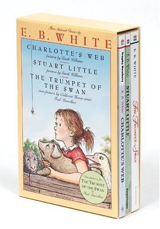 Three Beloved Classics By E B White Charlottes Webthe Trumpet Of The Swanstuart Little By Eb White
