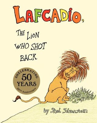 Lafcadio, the Lion Who Shot Back by Shel Silverstein