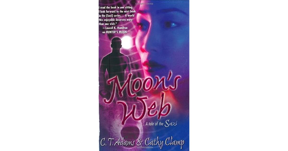 Moons Web A Tale Of The Sazi 2 By Ct Adams