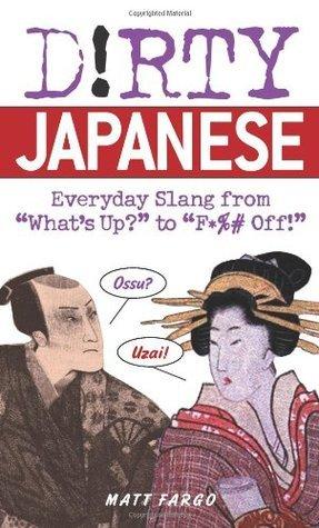 Dirty Japanese Everyday Slang