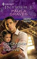Chickasaw County Captive (Harlequin Intrigue, #1189)