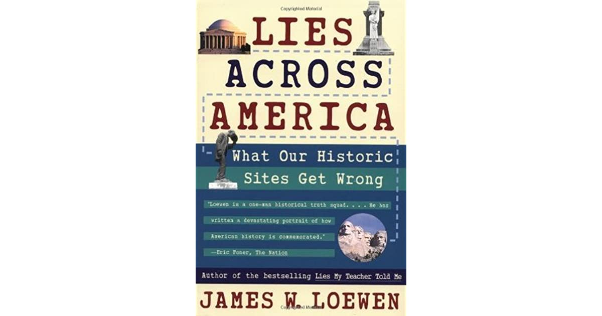 lies across america what our historic sites get wrong by james w lies across america what our historic sites get wrong by james w loewen