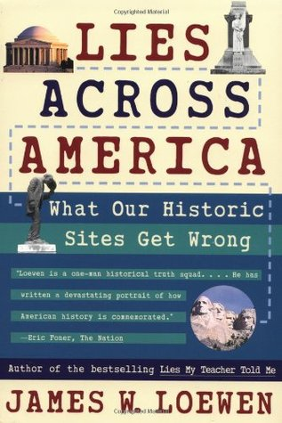 Lies Across America: What Our Historic Sites Get Wrong