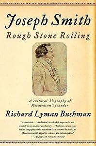 Joseph Smith: Rough Stone Rolling
