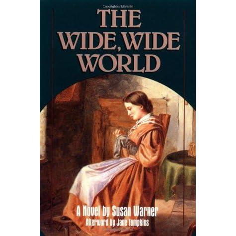 The Wide Wide World By Susan Bogert Warner