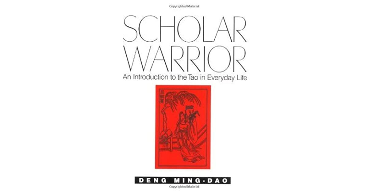 87aea2cc54128 Scholar Warrior: An Introduction to the Tao in Everyday Life by Ming ...