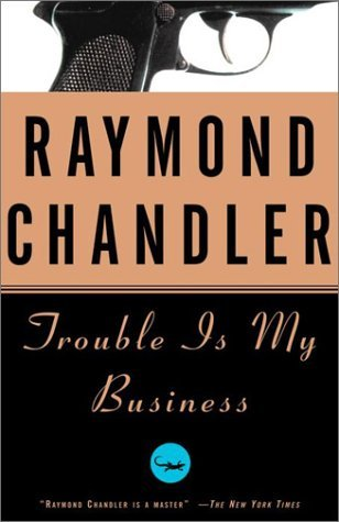 Trouble Is My Business (Philip Marlowe)