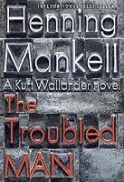 The Troubled Man (Kurt Wallander, #10)