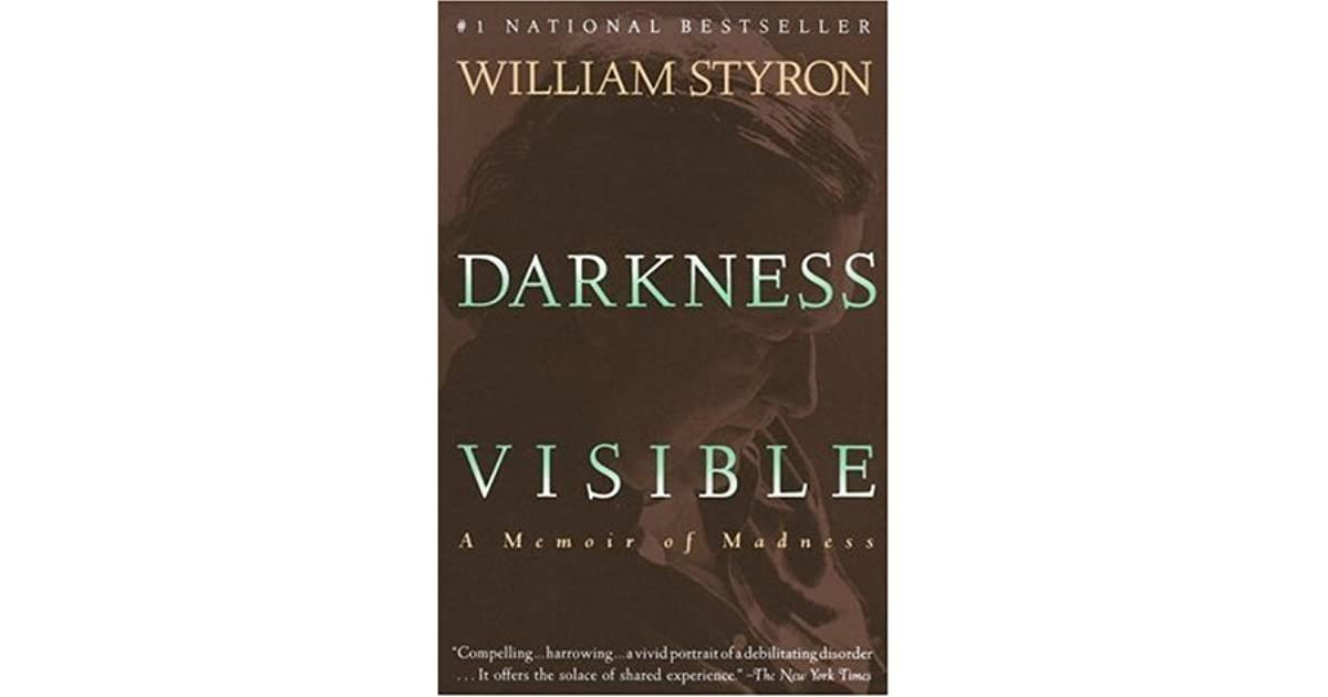 Darkness Visible A Memoir of Madness by William Styron