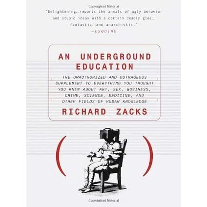 An Underground Education: The Unauthorized and Outrageous
