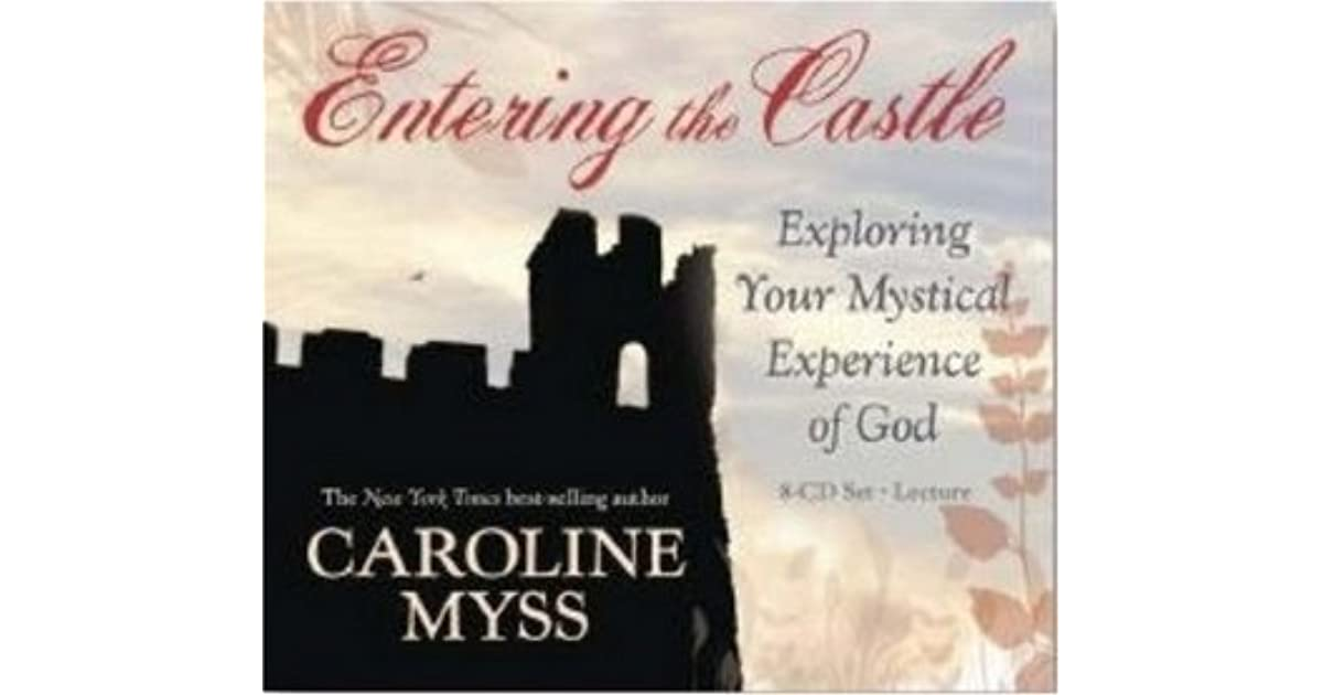 Entering the Castle: Exploring Your Mystical Experience of God: 9-CD ...