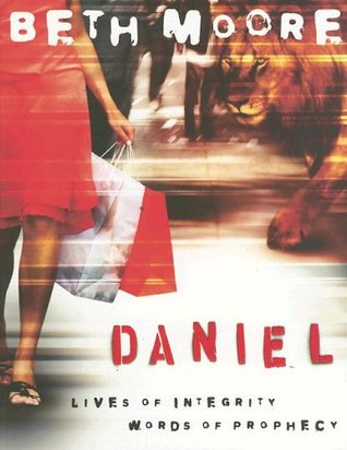 Daniel: Lives of Integrity, Words of Prophecy - Member Book