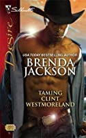 Taming Clint Westmoreland (The Westmorelands, #12)