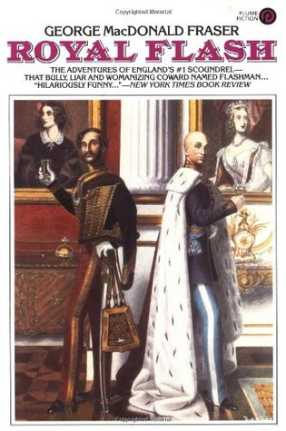 Royal Flash (The Flashman Papers, #2) by George MacDonald Fraser