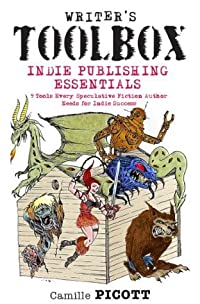Indie Publishing Essentials: 9 Tools Every Speculative Fiction Author Needs for Indie Success (Writer's Toolbox)