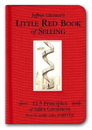 c3787ebefae4 Little Red Book of Selling: 12.5 Principles of Sales Greatness by ...