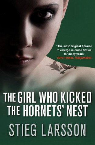 Nora Ephron Has Been Reading Stieg >> The Girl Who Kicked The Hornet S Nest By Stieg Larsson