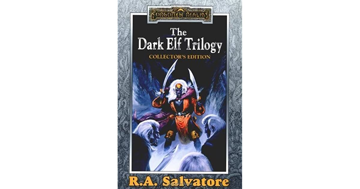 The Dark Elf Trilogy Collector's Edition by R A  Salvatore