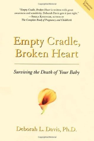 Empty Cradle, Broken Heart Surviving the Death of Your Baby, 3rd Edition