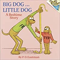 Big Dog...Little Dog: A Bedtime Story