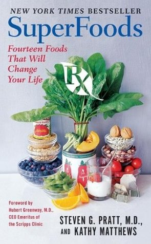 SuperFoods Rx: Fourteen Foods That Will Change Your Life by Steven G