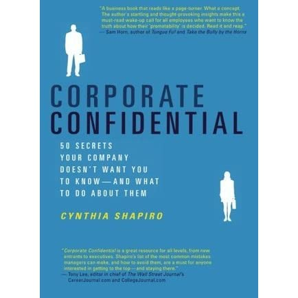 corporate confidential 50 secrets your company doesnt want you to knowand what to do about them