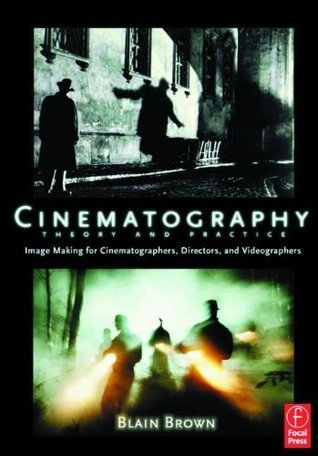 Cinematography Theory and Practice by Blain Brown