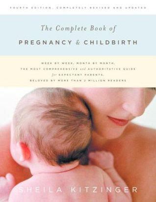 The Complete Book of Pregnancy and Childbirth (Revised)