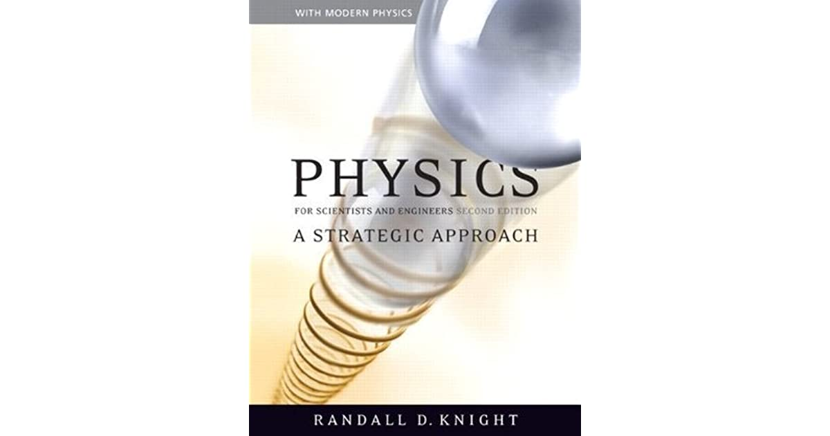 Physics for scientists and engineers a strategic approach with physics for scientists and engineers a strategic approach with modern physics with masteringphysics by randall d knight fandeluxe Images