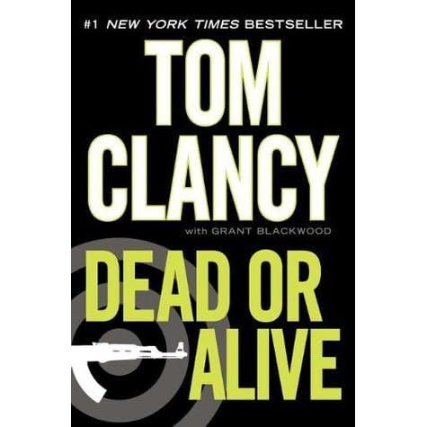 Dead or Alive (Jack Ryan Jr., #2) by Tom Clancy — Reviews ...