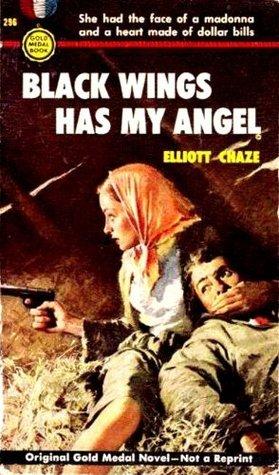 Black Wings Has My Angel by Elliott Chaze
