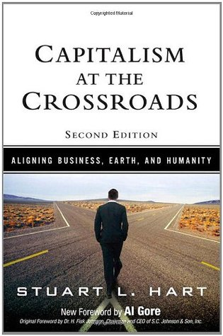 Capitalism at the Crossroads: Aligning Business, Earth, and Humanity