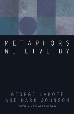 Metaphors We Live By Mark Johnson, Lakoff George
