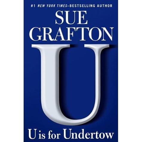 U is for undertow kinsey millhone 21 by sue grafton fandeluxe PDF