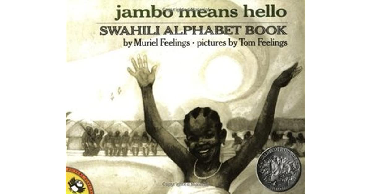 Jambo Means Hello: Swahili Alphabet Book by Muriel L  Feelings