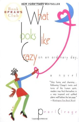 What Looks Like Crazy on an Ordinary Day by Pearl Cleage