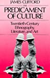 The Predicament of Culture by James Clifford